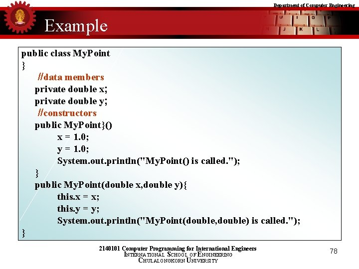 Department of Computer Engineering Example public class My. Point } //data members private double
