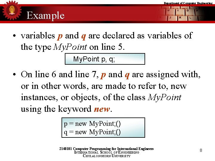 Department of Computer Engineering Example • variables p and q are declared as variables
