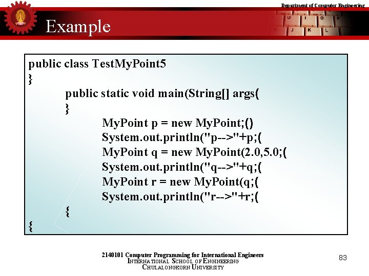 Department of Computer Engineering Example public class Test. My. Point 5 } public static