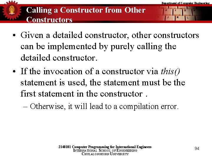 Department of Computer Engineering Calling a Constructor from Other Constructors • Given a detailed
