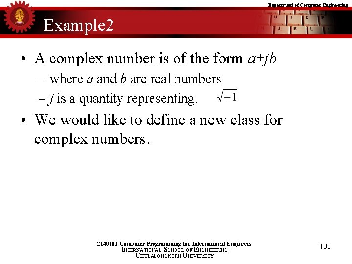 Department of Computer Engineering Example 2 • A complex number is of the form