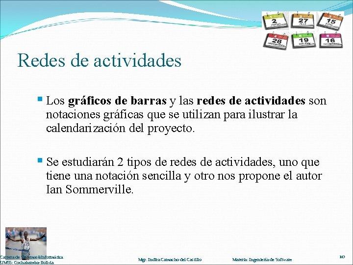 Redes de actividades § Los gráficos de barras y las redes de actividades son
