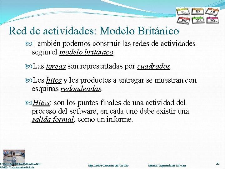 Red de actividades: Modelo Británico También podemos construir las redes de actividades según el