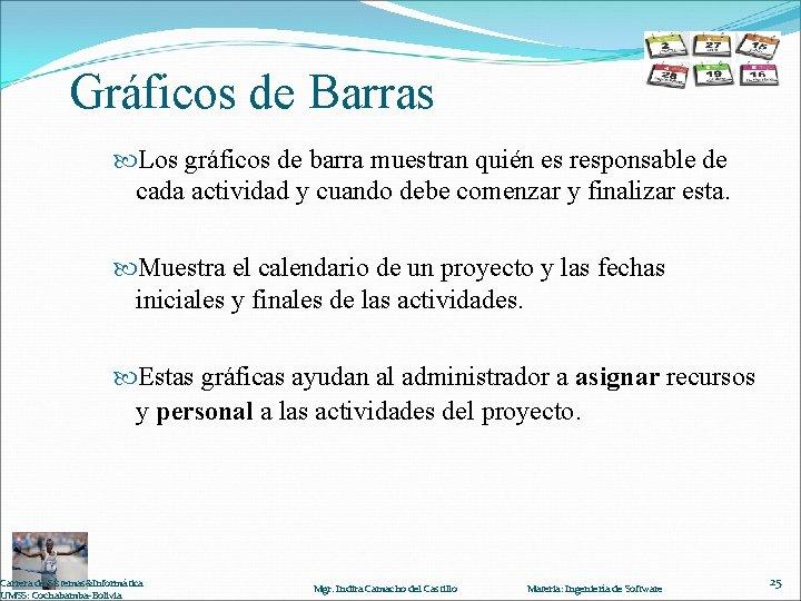 Gráficos de Barras Los gráficos de barra muestran quién es responsable de cada actividad