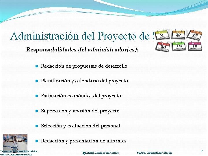 Administración del Proyecto de Software Responsabilidades del administrador(es): n Redacción de propuestas de desarrollo