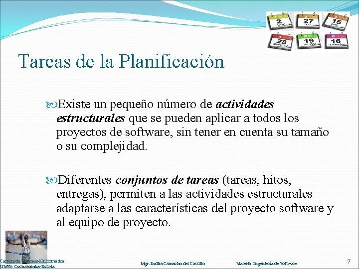 Tareas de la Planificación Existe un pequeño número de actividades estructurales que se pueden