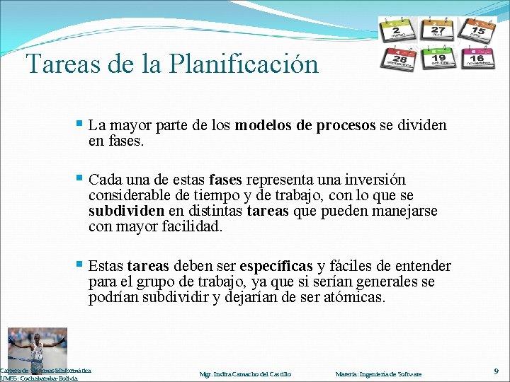 Tareas de la Planificación § La mayor parte de los modelos de procesos se