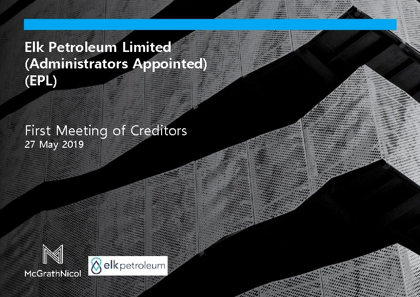 DRAFT Elk Petroleum Limited (Administrators Appointed) (EPL) First Meeting of Creditors 27 May 2019