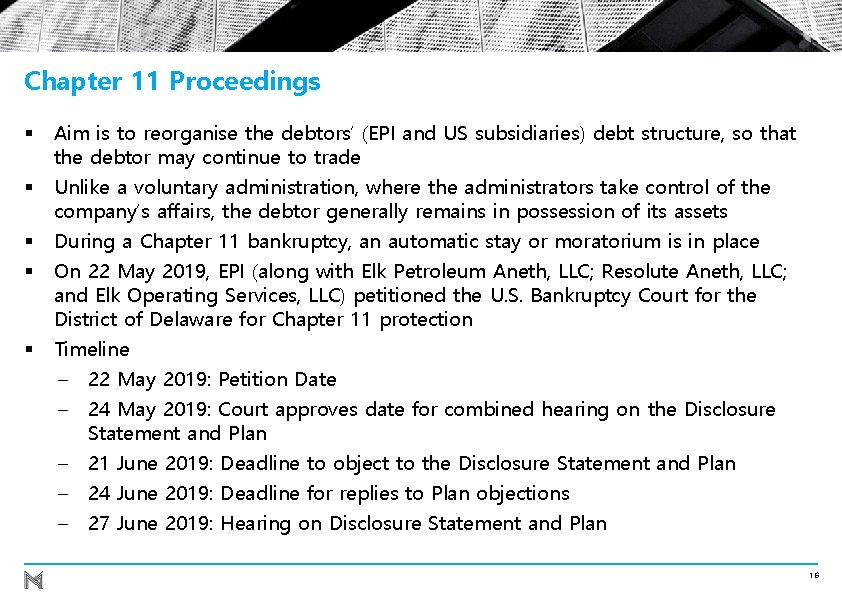 Chapter 11 Proceedings § Aim is to reorganise the debtors' (EPI and US subsidiaries)