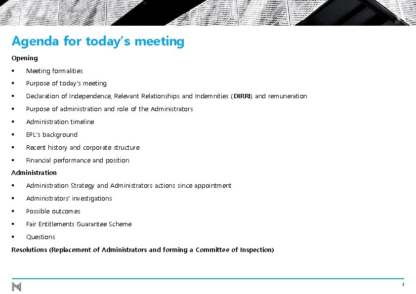 Agenda for today's meeting Opening § Meeting formalities § Purpose of today's meeting §