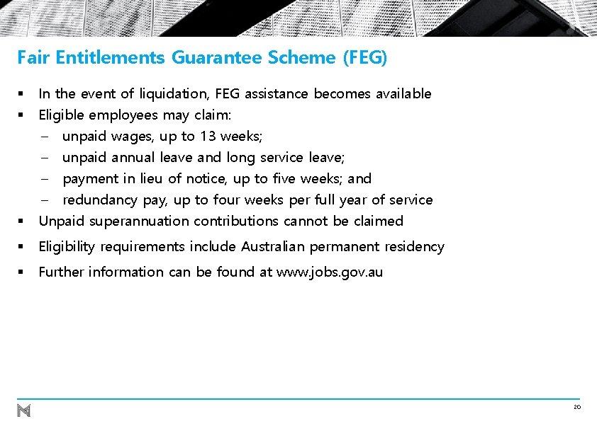 Fair Entitlements Guarantee Scheme (FEG) § In the event of liquidation, FEG assistance becomes