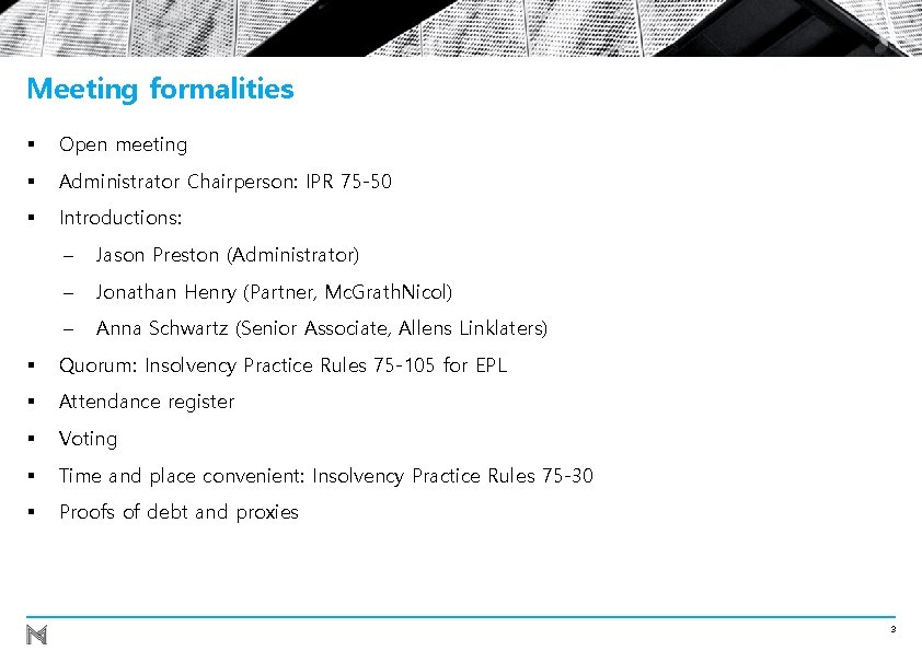 Meeting formalities § Open meeting § Administrator Chairperson: IPR 75 -50 § Introductions: -