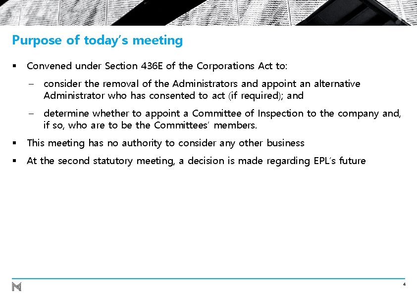 Purpose of today's meeting § Convened under Section 436 E of the Corporations Act
