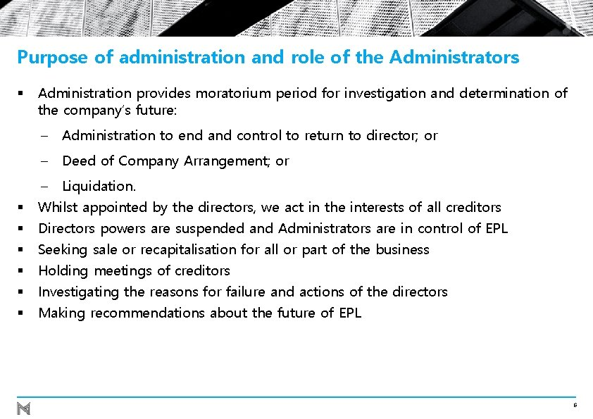 Purpose of administration and role of the Administrators § Administration provides moratorium period for