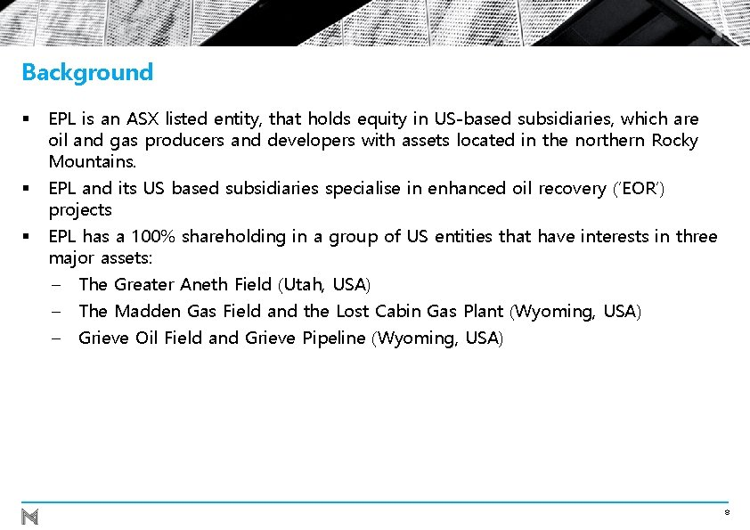 Background § EPL is an ASX listed entity, that holds equity in US-based subsidiaries,