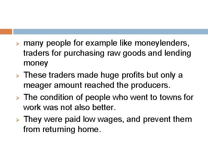 Ø Ø many people for example like moneylenders, traders for purchasing raw goods and