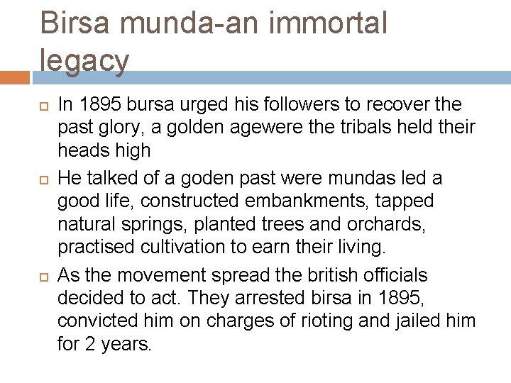 Birsa munda-an immortal legacy In 1895 bursa urged his followers to recover the past
