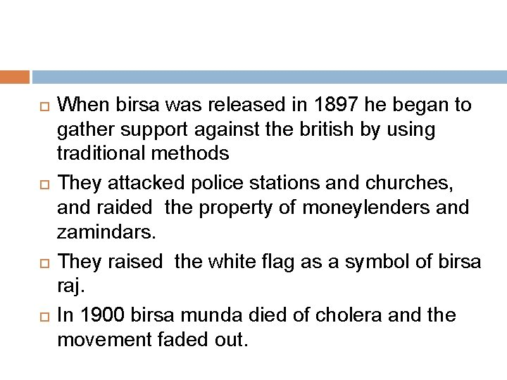 When birsa was released in 1897 he began to gather support against the