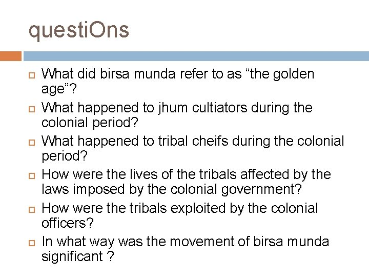 """questi. Ons What did birsa munda refer to as """"the golden age""""? What happened"""