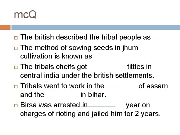 mc. Q The british described the tribal people as The method of sowing seeds
