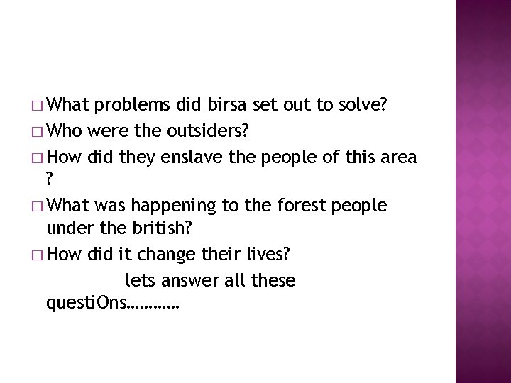� What problems did birsa set out to solve? � Who were the outsiders?