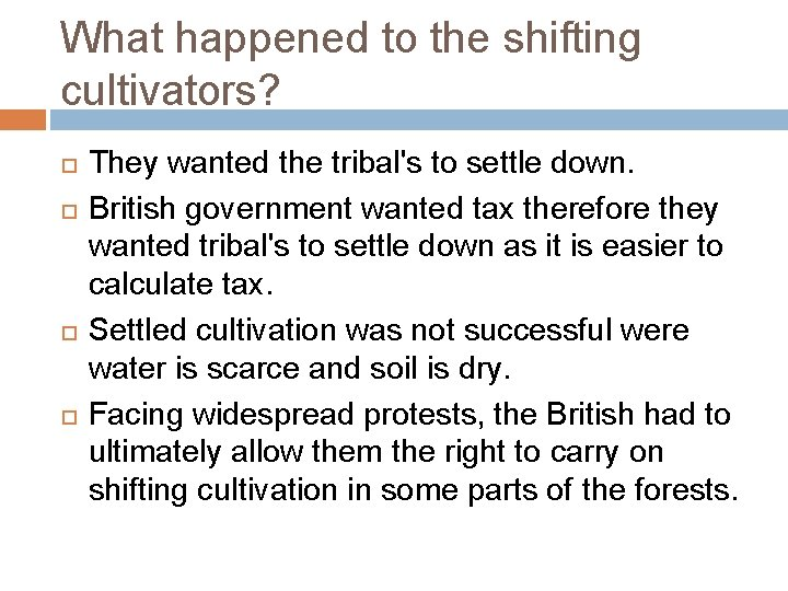 What happened to the shifting cultivators? They wanted the tribal's to settle down. British