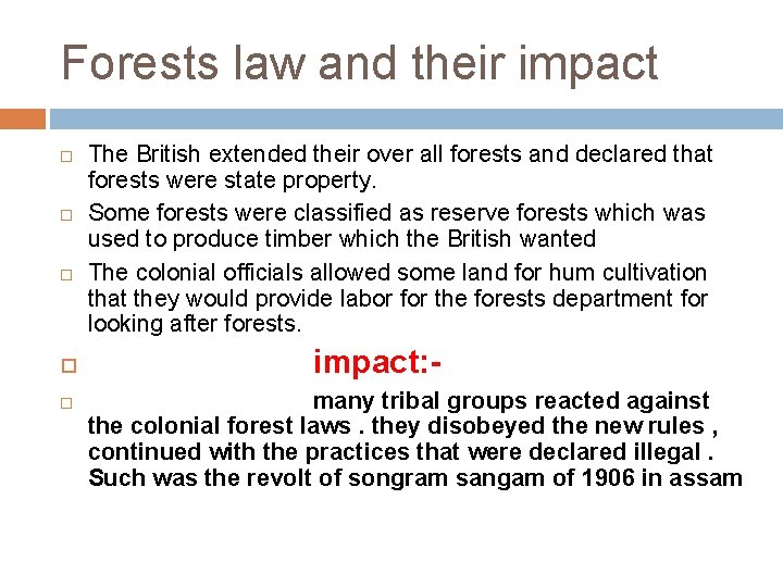 Forests law and their impact The British extended their over all forests and declared