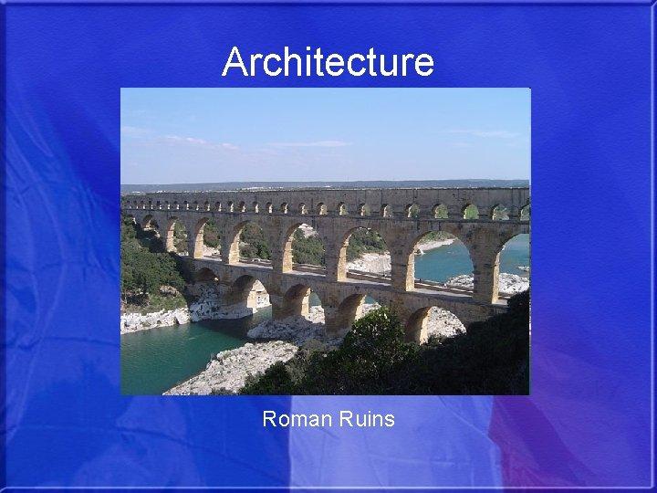 Architecture Roman Ruins