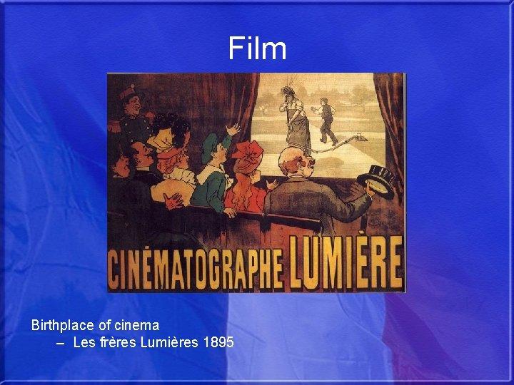 Film Birthplace of cinema – Les frères Lumières 1895