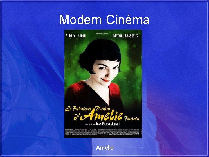 Modern Cinéma Amélie