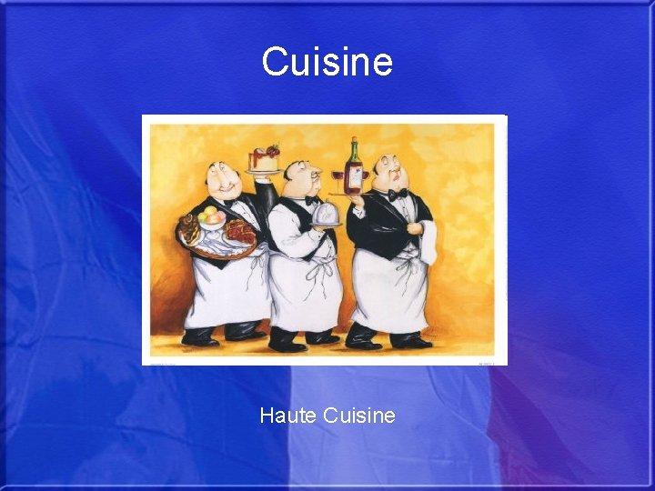 Cuisine Haute Cuisine