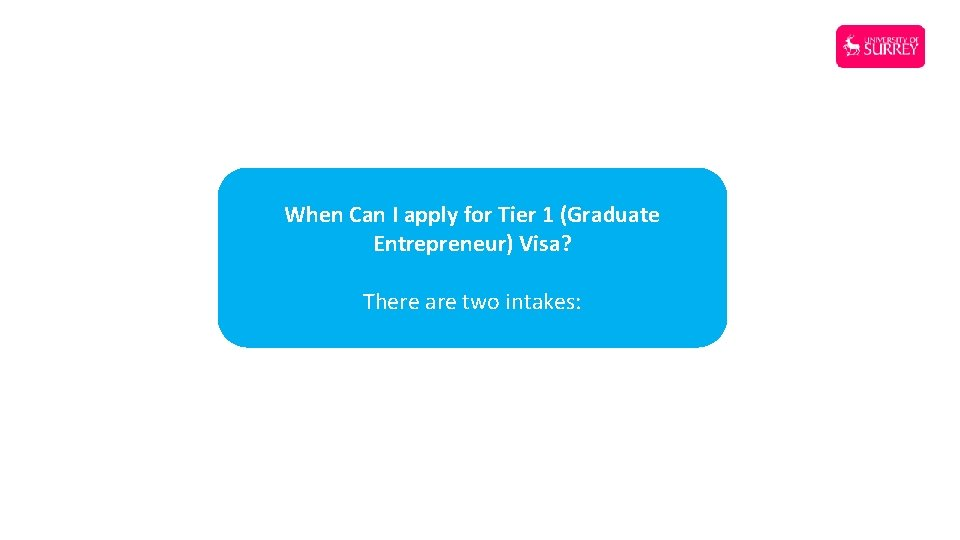 When Can I apply for Tier 1 (Graduate Entrepreneur) Visa? There are two intakes: