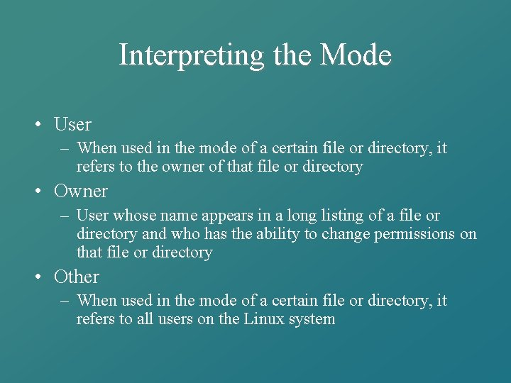 Interpreting the Mode • User – When used in the mode of a certain