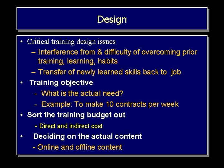 Design • Critical training design issues – Interference from & difficulty of overcoming prior
