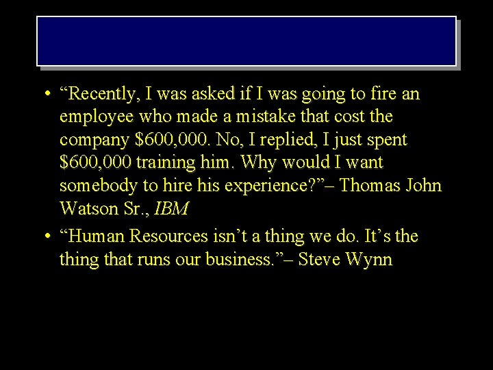 """• """"Recently, I was asked if I was going to fire an employee"""