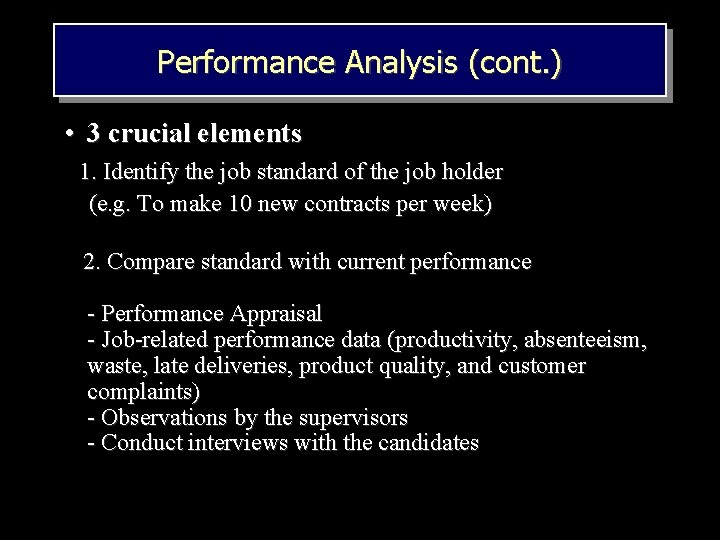Performance Analysis (cont. ) • 3 crucial elements 1. Identify the job standard of