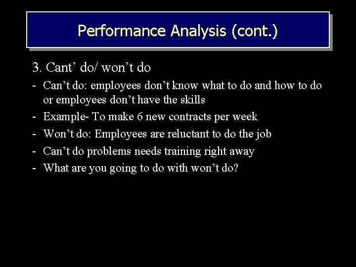 Performance Analysis (cont. ) 3. Cant' do/ won't do - Can't do: employees don't