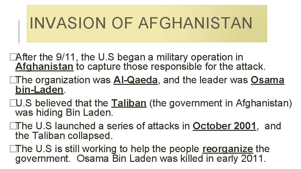 INVASION OF AFGHANISTAN �After the 9/11, the U. S began a military operation in