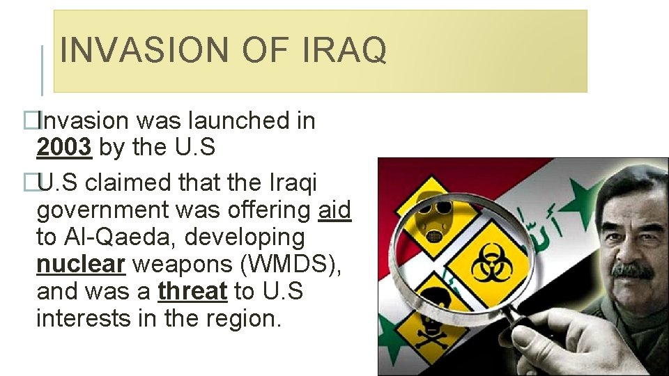 INVASION OF IRAQ �Invasion was launched in 2003 by the U. S �U. S