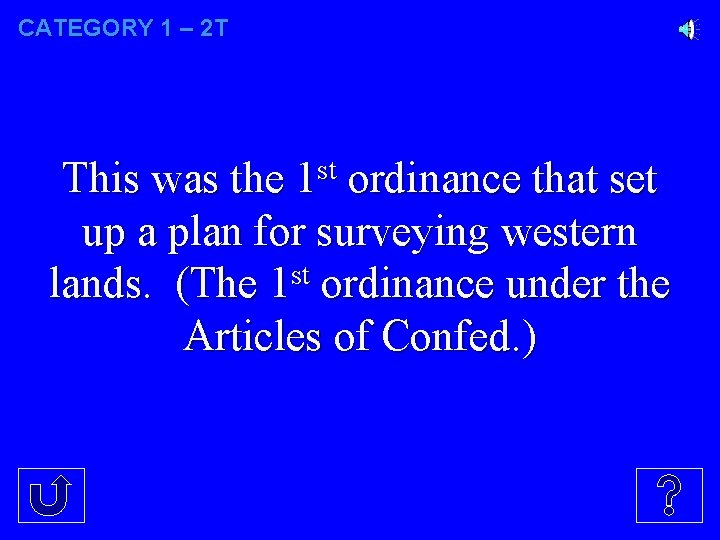 CATEGORY 1 – 2 T This was the 1 st ordinance that set up