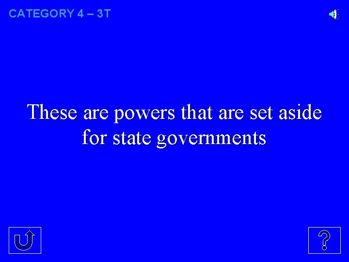 CATEGORY 4 – 3 T These are powers that are set aside for state