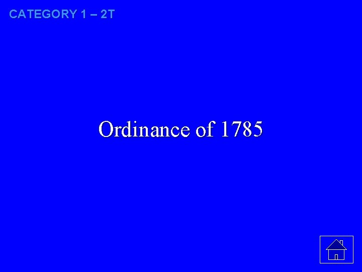 CATEGORY 1 – 2 T Ordinance of 1785