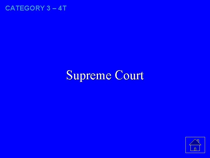 CATEGORY 3 – 4 T Supreme Court