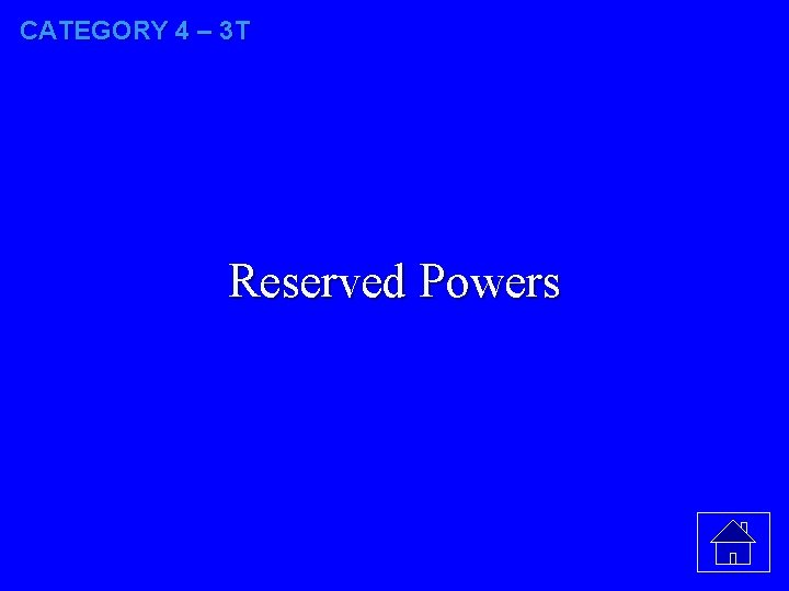 CATEGORY 4 – 3 T Reserved Powers
