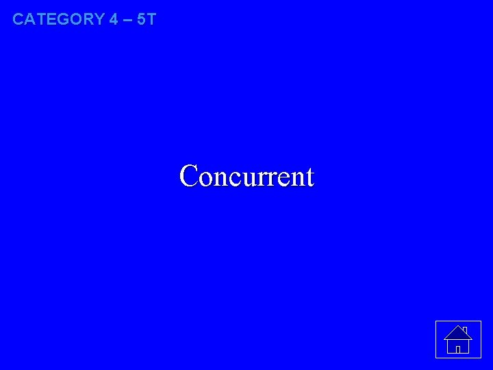 CATEGORY 4 – 5 T Concurrent