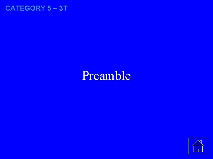 CATEGORY 5 – 3 T Preamble