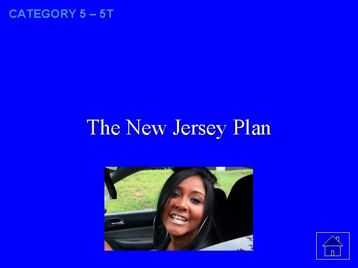CATEGORY 5 – 5 T The New Jersey Plan