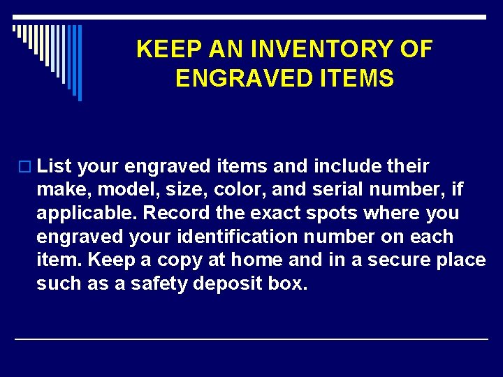 KEEP AN INVENTORY OF ENGRAVED ITEMS o List your engraved items and include their