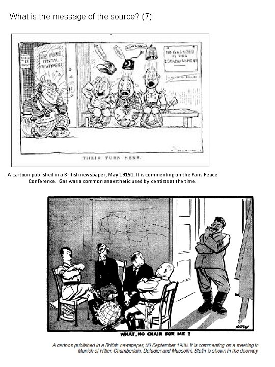 What is the message of the source? (7) A cartoon published in a British