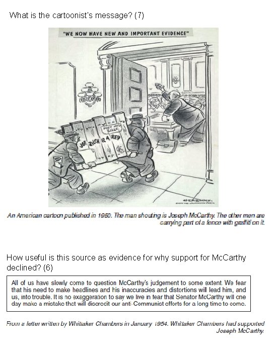 What is the cartoonist's message? (7) How useful is this source as evidence for